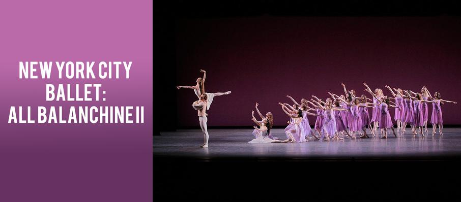 New York City Ballet: All Balanchine II at David H Koch Theater
