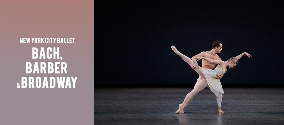 New York City Ballet - Bach, Barber & Broadway at David H Koch Theater