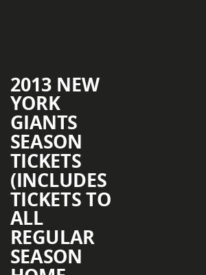 2013%20New%20York%20Giants%20Season%20Tickets%20(Includes%20Tickets%20To%20All%20Regular%20Season%20Home%20Games) at MetLife Stadium