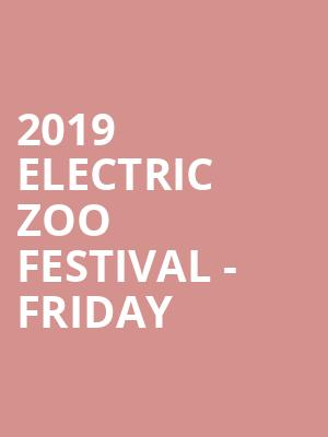 2019 Electric Zoo Festival - Friday at Randalls Island