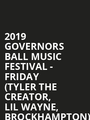 2019 Governors Ball Music Festival - Friday (Tyler The Creator, Lil Wayne, Brockhampton) at Randalls Island