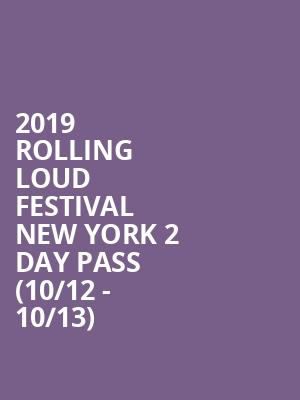 2019 Rolling Loud Festival New York 2 Day Pass (10/12 - 10/13) at Citi Field