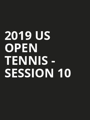 2019 US Open Tennis - Session 10 at Arthur Ashe Stadium