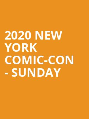 2020 New York Comic-Con - Sunday at Jacob K. Javits Convention Center