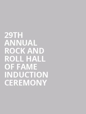 29th Annual Rock and Roll Hall of Fame Induction Ceremony at Barclays Center