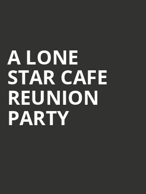 A Lone Star Cafe Reunion Party at The Cutting Room