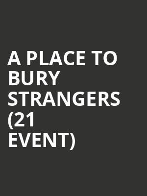 A Place To Bury Strangers (21+ Event) at Bowery Ballroom