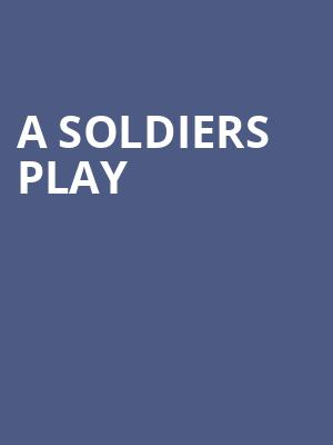 A Soldiers Play at American Airlines Theater