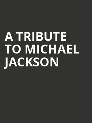 A Tribute To Michael Jackson at Gramercy Theatre