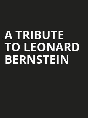 A Tribute to Leonard Bernstein at Prudential Hall