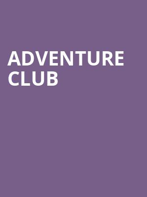 Adventure%20Club at Best Buy Theater