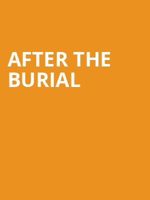 After The Burial at Gramercy Theatre