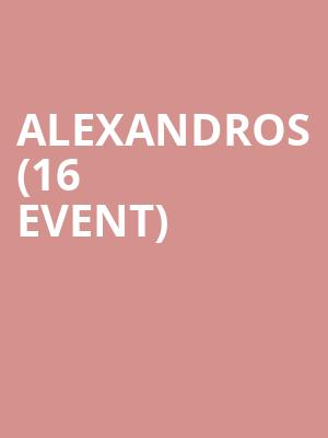 Alexandros (16+ Event) at Gramercy Theatre