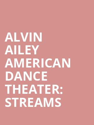 Alvin Ailey American Dance Theater%3A Streams at New York City Center Mainstage
