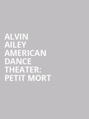 Alvin%20Ailey%20American%20Dance%20Theater:%20Petit%20Mort at Gallery MC