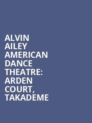 Alvin%20Ailey%20American%20Dance%20Theatre:%20Arden%20Court,%20Takademe%20 at New York City Center Mainstage