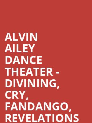 Alvin Ailey Dance Theater - Divining, Cry, Fandango, Revelations at New York City Center Stage II