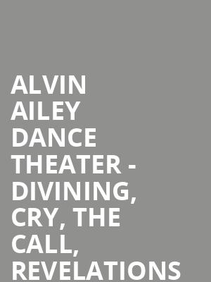 Alvin Ailey Dance Theater - Divining, Cry, The Call, Revelations at New York City Center Stage II