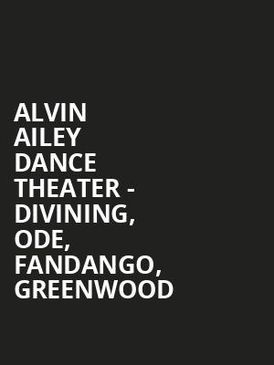 Alvin Ailey Dance Theater - Divining, Ode, Fandango, Greenwood at New York City Center Stage I