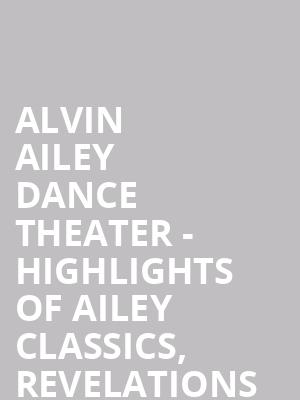 Alvin Ailey Dance Theater - Highlights of Ailey Classics, Revelations at New York City Center Stage II