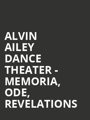 Alvin Ailey Dance Theater - Memoria, Ode, Revelations at New York City Center Stage II
