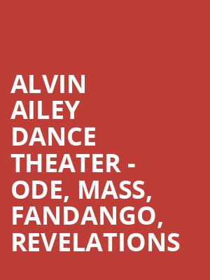 Alvin Ailey Dance Theater - Ode, Mass, Fandango, Revelations at New York City Center Stage I