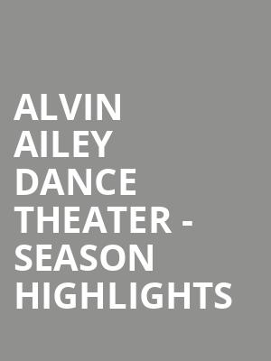 Alvin Ailey Dance Theater - Season Highlights at New York City Center Stage II