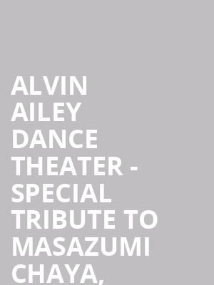 Alvin Ailey Dance Theater - Special Tribute to Masazumi Chaya, Revelations at New York City Center Stage II