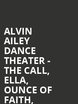 Alvin Ailey Dance Theater - The Call, Ella, Ounce of Faith, Revelations at New York City Center Stage II