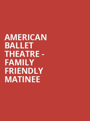 American Ballet Theatre - Family Friendly Matinee at David H Koch Theater