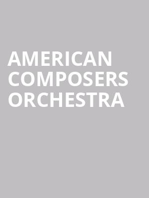 American Composers Orchestra at Judy & Arthur Zankel Hall