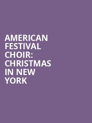 American Festival Choir%3A Christmas in New York at Isaac Stern Auditorium