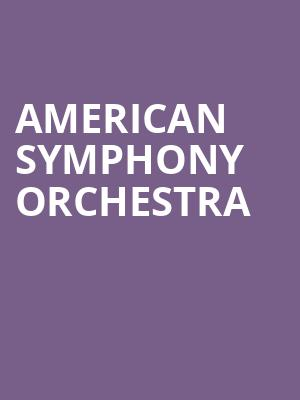 American Symphony Orchestra at Isaac Stern Auditorium