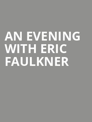 An Evening With Eric Faulkner at Mccarter Theatre Center
