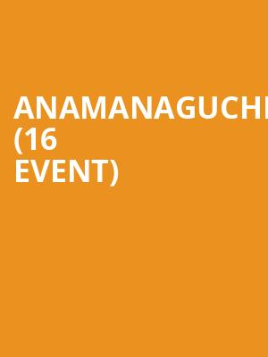Anamanaguchi (16+ Event) at Webster Hall