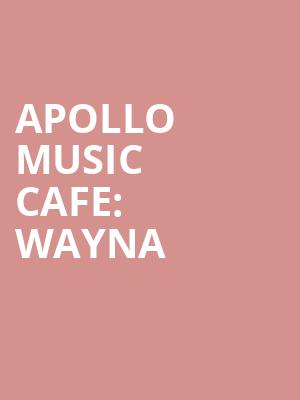 Apollo Music Cafe%3A Wayna at Apollo Theater