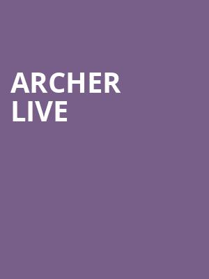 Archer%20Live at Best Buy Theater