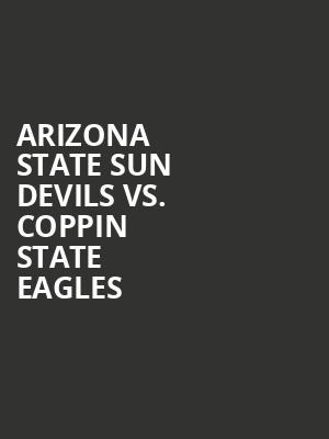Arizona%20State%20Sun%20Devils%20vs.%20Coppin%20State%20Eagles at Kraine Theater