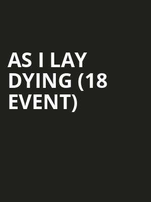 As I Lay Dying (18+ Event) at Mulcahys
