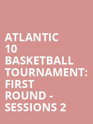 Atlantic%2010%20Basketball%20Tournament:%20First%20Round%20-%20Sessions%202 at Barclays Center