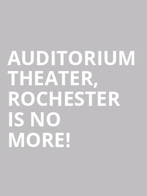 Auditorium Theater, Rochester is no more