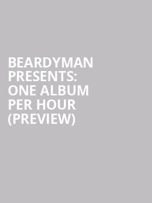 BEARDYMAN PRESENTS%3A ONE ALBUM PER HOUR (preview) at The Producers Club