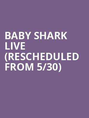 Baby Shark Live (Rescheduled from 5/30) at Beacon Theater