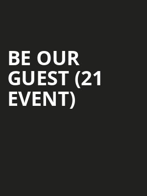 Be Our Guest (21+ Event) at Gramercy Theatre