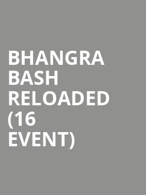 Bhangra Bash Reloaded (16+ Event) at Gramercy Theatre