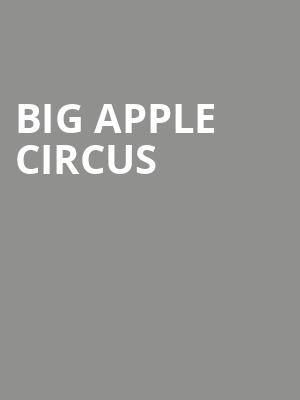 Big Apple Circus at Damrosch Park