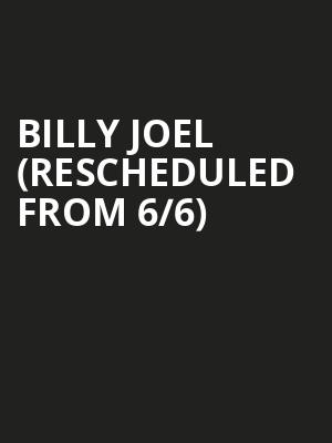 Billy Joel (Rescheduled from 6/6) at Madison Square Garden