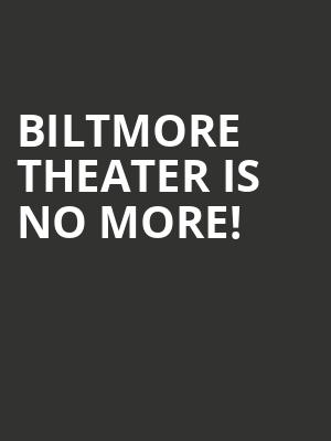 Biltmore Theater is no more