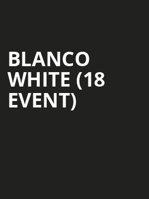 Blanco White (18+ Event) at Bowery Ballroom