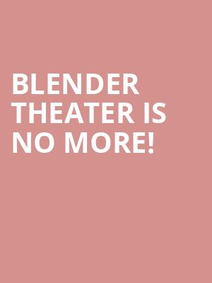 Blender Theater is no more